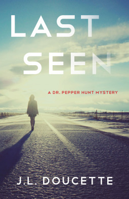 Last Seen (Dr. Pepper Hunt, #1)