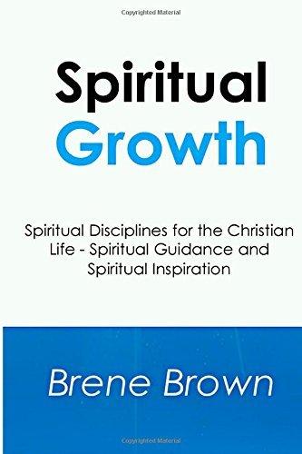 Spiritual Growth: Spiritual Disciplines for the Christian Life - Spiritual Guidance and Spiritual Inspiration