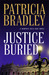 Justice Buried by Patricia  Bradley