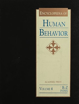 Encyclopedia of Human Behavior, Volume 4: R-Z and Index