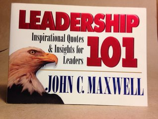 Leadership 101: Inspirational Quotes & Insights for Leaders (101 Series)
