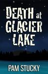 Death at Glacier Lake