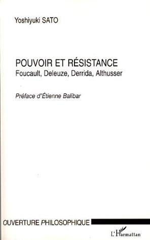 Pouvoir et résistance: Foucault, Deleuze, Derrida, Althusser