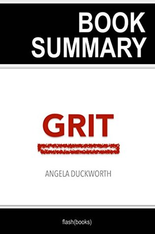 Summary of Grit by Angela Duckworth: The Power of Passion and Perseverance