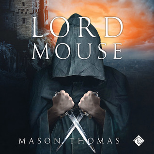 Audio Book Review: Lord Mouse (Lords of Davenia #1) by Mason Thomas (Author) & Joel Leslie (Narrator)