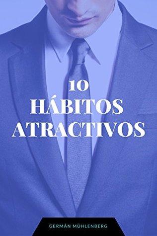 10 simples hábitos que aumentaran tus citas en un 357,14%: ... O al menos garantizo que no vas a empeorar...