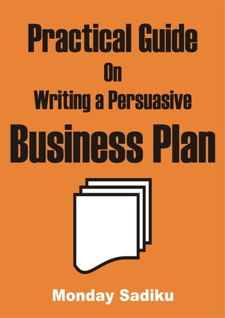 Practical Guide on Writing a Persuasive Business Plan