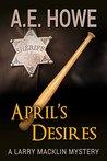 April's Desires (Larry Macklin Mysteries #6)