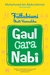 Gaul Cara Nabi (Seri Fattabiuni - Ikuti Sunnahku)
