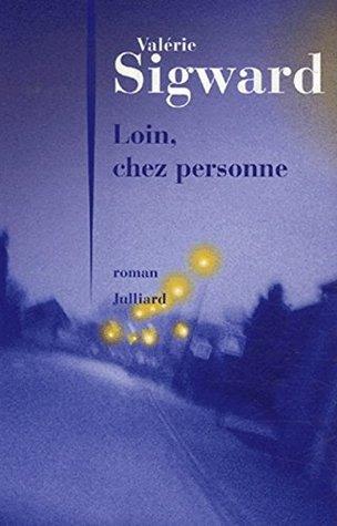 Loin, Chez Personne: Roman par Valérie Sigward