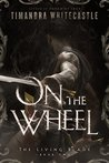 On the Wheel (The Living Blade #2)