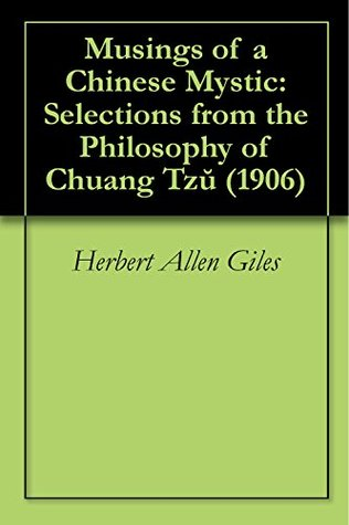 Musings of a Chinese Mystic: Selections from the Philosophy of Chuang Tzŭ (1906)