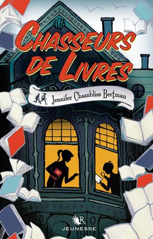 Chasseurs de Livres (Book Scavenger, #1)