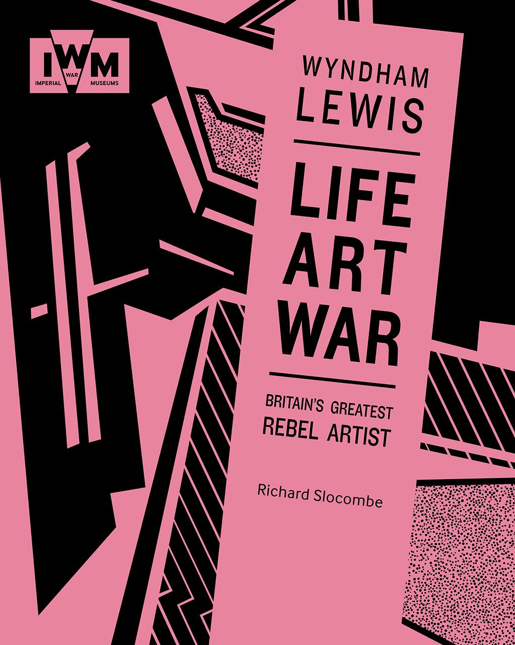 Wyndham Lewis: Art, Life and War