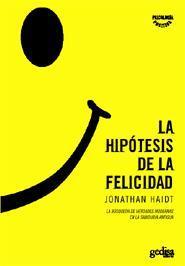 La hipótesis de la felicidad: la búsqueda de verdades modernas en la sabiduría antigua