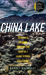 China Lake: A Journey into the Contradicted Heart of a Global Climate Catastrophe (The Iowa Prize in Literary Nonfiction)