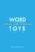 Word Toys by Brian Kim Stefans