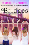 Bridges by Maria Murnane