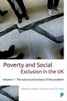 Poverty and Social Exclusion in the UK: Volume 1 - The Nature and Extent of the Problem