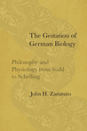The Gestation of German Biology: Philosophy and Physiology from Stahl to Schelling