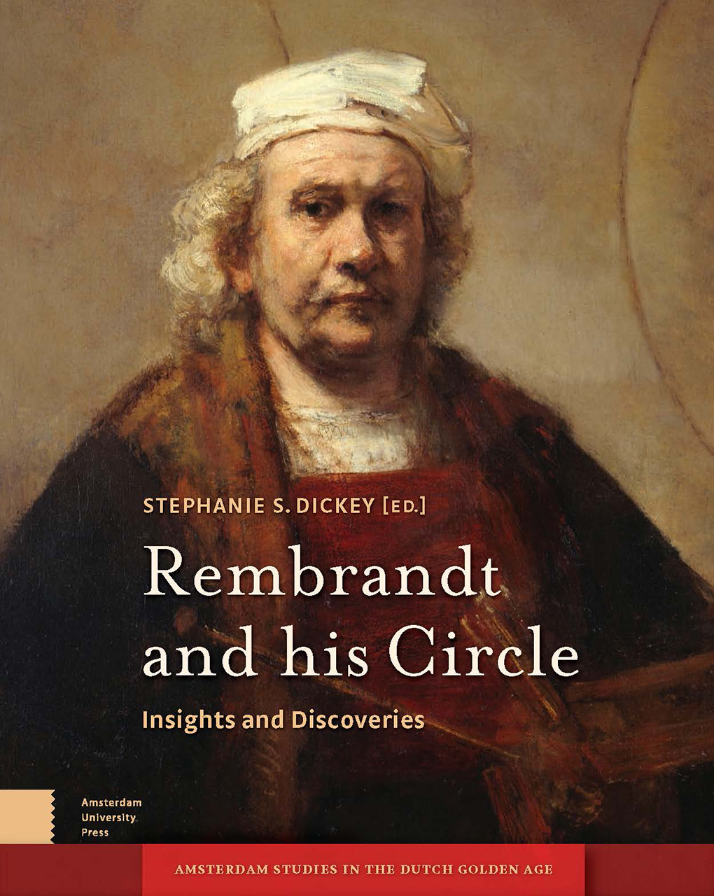Rembrandt and His Circle: Insights and Discoveries