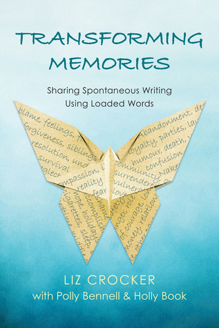Transforming Memories: Spontaneous Writing Using Loaded Words