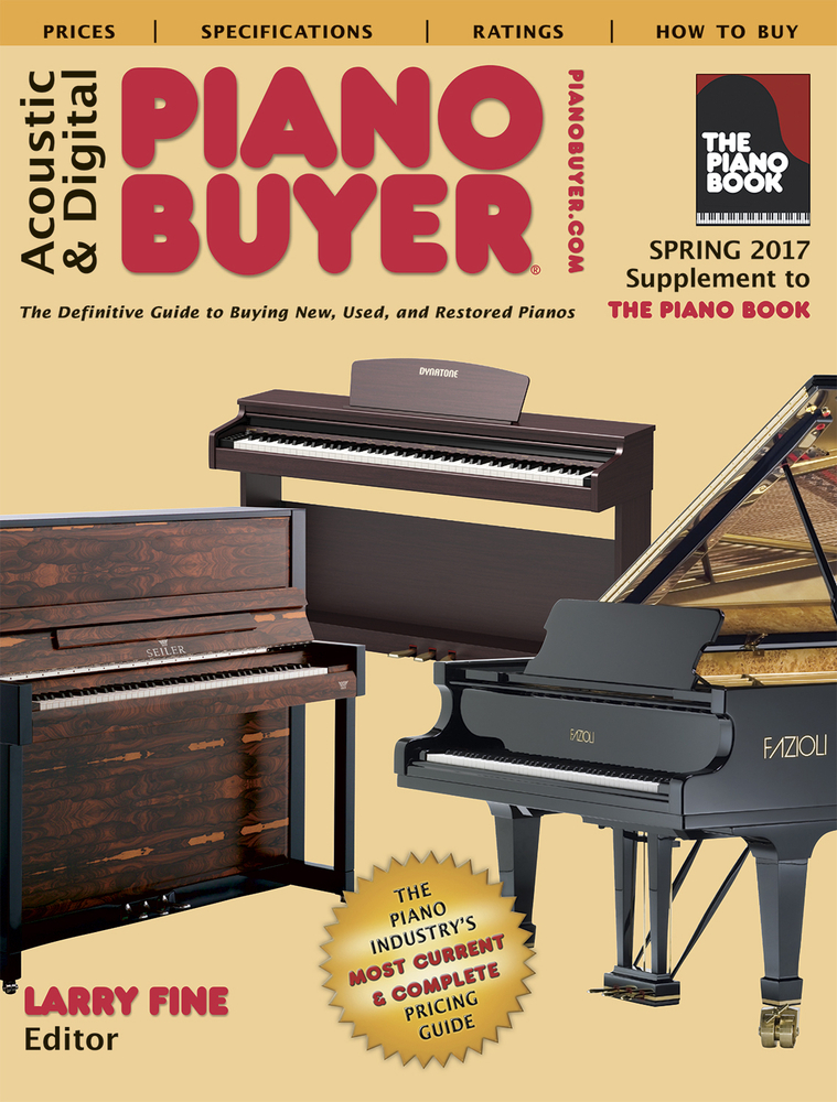 Acoustic  Digital Piano Buyer Spring 2017: Supplement to The Piano Book