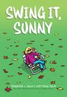 Swing it, Sunny by Jennifer L. Holm