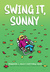 Swing it, Sunny by Jennifer L. Holm