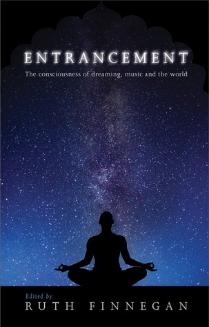 Entrancement: The Consciousness of Dreaming, Music and the World