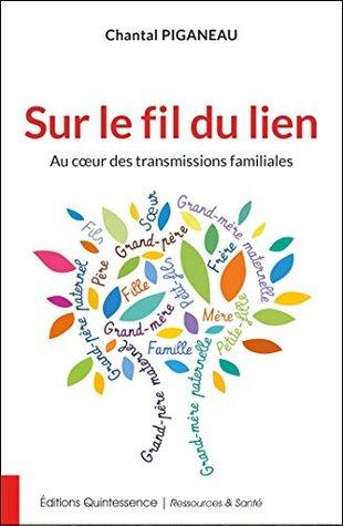 Sur le fil du lien: Au cœur des transmissions familiales