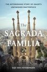 The Sagrada Familia: Gaudí's Heaven on Earth