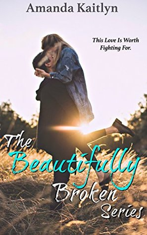The Beautifully Broken Series (Books 1-3)