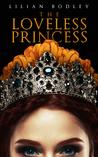 The Loveless Princess by Lilian Bodley