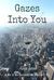 Gazes Into You by Alex Jane