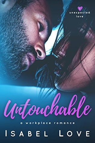 Untouchable (Unexpected Love, #1) by Isabel Love