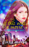 If This Was a Movie (Falling into Fame Book 1)