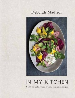 In My Kitchen: A Collection of New and Favorite Vegetarian Recipes: A Cookbook