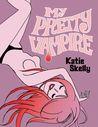 My Pretty Vampire by Katie Skelly