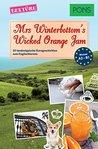 PONS Kurzgeschichten: Mrs Winterbottom's Wicked Orange Jam: 20 landestypische Kurzgeschichten zum Englischlernen (A2/B1) (PONS Landestypische Kurzgeschichten)