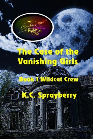 The Case of the Vanishing Girls Book 1 Wildcat Crew