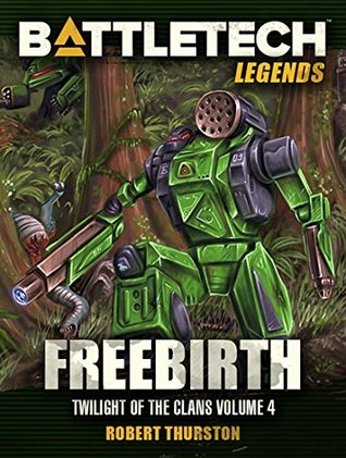 BattleTech Legends: Freebirth: Twilight of the Clans, Vol. 4