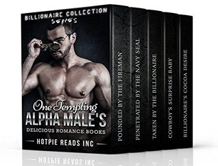 Erotica: One Tempting Alpha Male's Delicious Romance Books (A Contemporary, Stepbrother, New adult Story Collection) (A Stepbrother Taboo, Menage, Threesome (Hot Romance Collection Series))