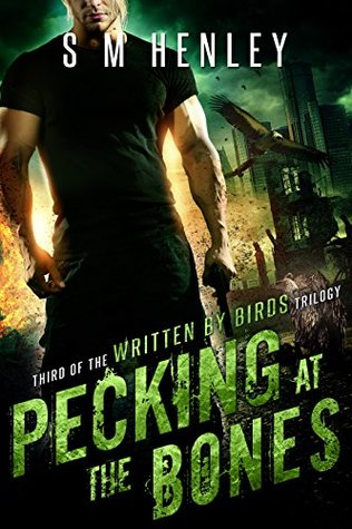 Pecking at the Bones (Written by Birds Book 3)