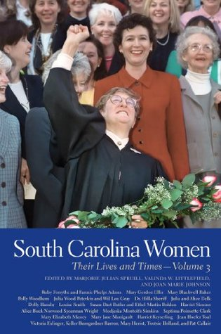 South Carolina Women: Their Lives and Times, Volume 3 (Southern Women: Their Lives and Times Ser.)