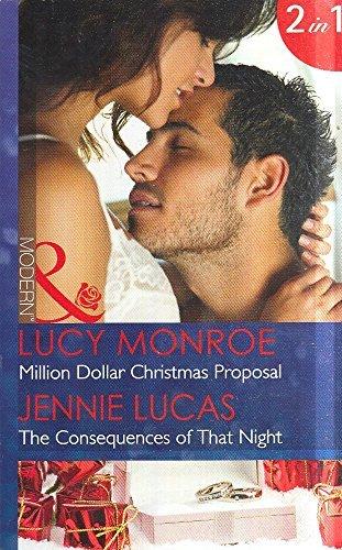 Million Dollar Christmas Proposal: Million Dollar Christmas Proposal / The Consequences of That Night