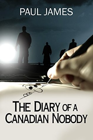THE DIARY OF A CANADIAN NOBODY: The diary of a Mr. Nobody and how the war on terror affects his modern family