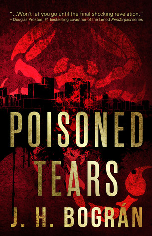 Poisoned Tears by J.H. Bogran