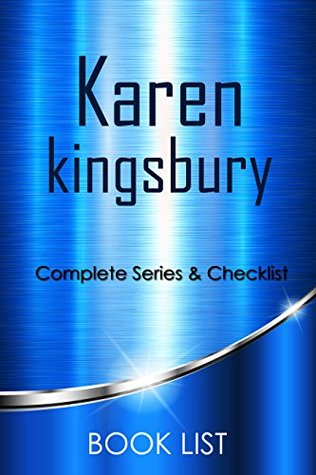 Reading Order And Checklist Karen Kingsbury Books By Book List