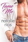 Tame Me by Natalie Rios